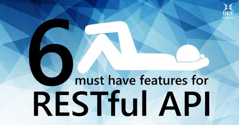 6 Must Have Features to Create RESTful API with Drupal