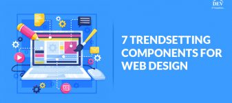 7 Trendsetting Components for Web Design