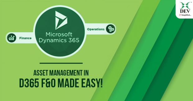 A Guide to Asset Management in D365 Finance and Operations