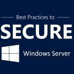 Best Practices for Securing Windows Server