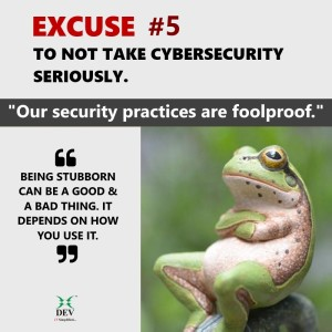 Our IT security practices are foolproof