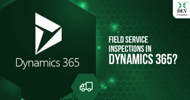 What are Field Service Inspections in Dynamics 365?