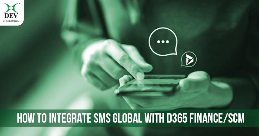 Integrating SMS Global with D365 Finance or SCM