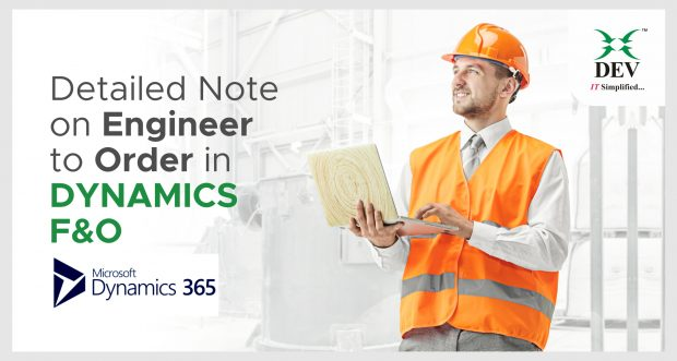 Understanding The Engineer to Order Concept in Dynamics 365 F&O