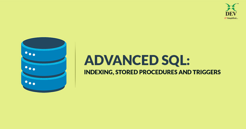 Advanced SQL: Indexing, Stored Procedures and Triggers