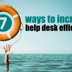 7 ways to increase help desk efficiency