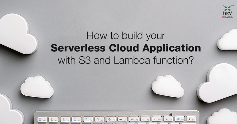 How to Build your Serverless Cloud Application with S3 and Lambda Function