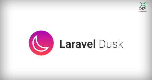 Laravel Browser Testing, Automation using Laravel Dusk