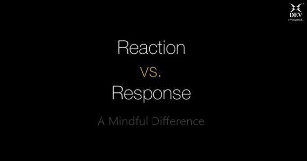 Respond, Don't React!